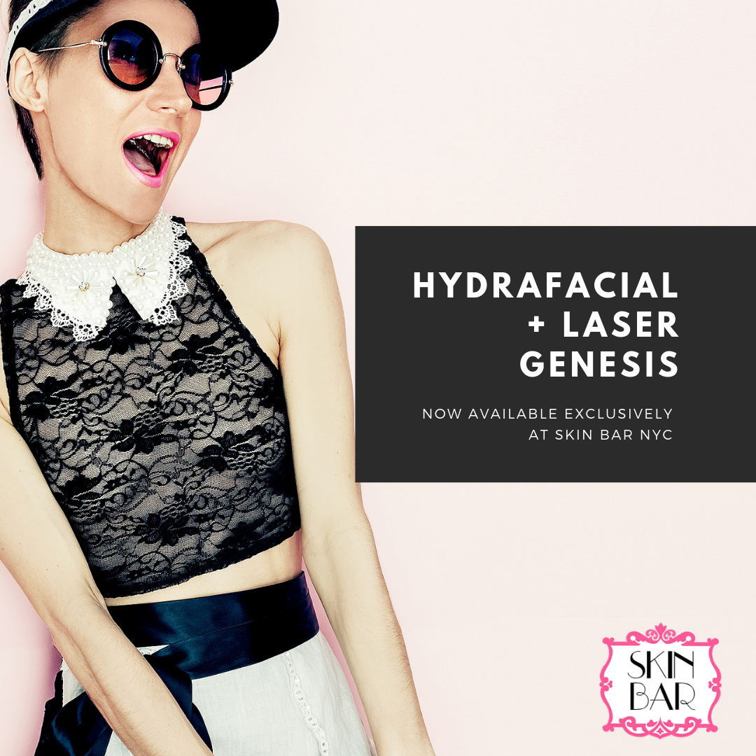Hydrafacial + Laser Genesis = The best spa treatment in New York City.